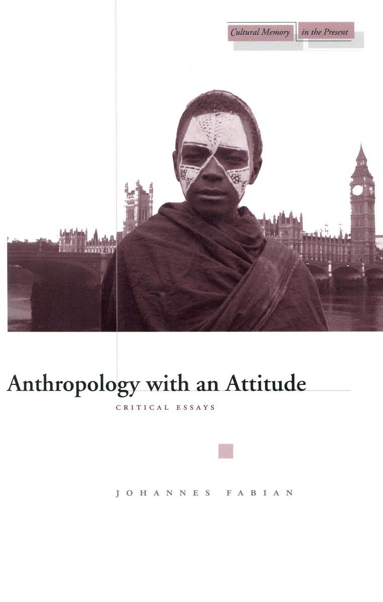anthropology an attitude critical essays johannes fabian