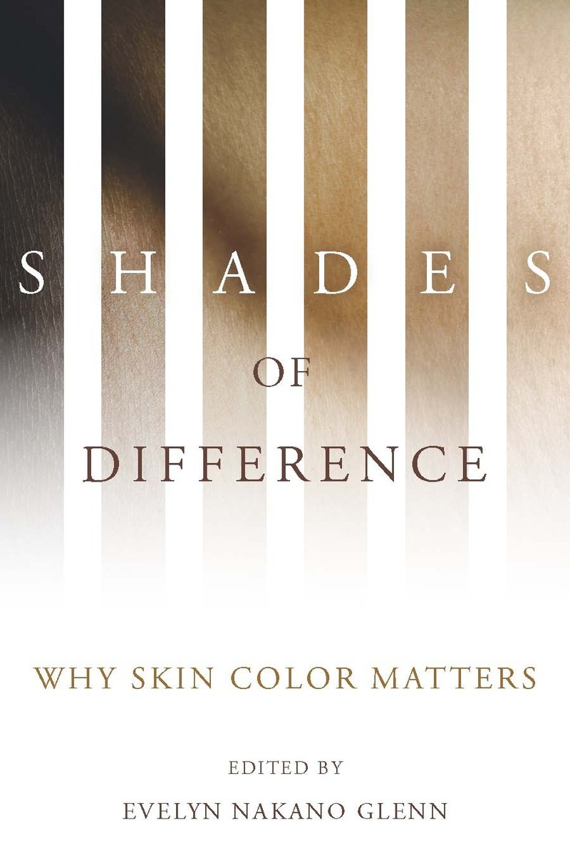 Shades of Difference: Why Skin Color Matters | Edited by ...