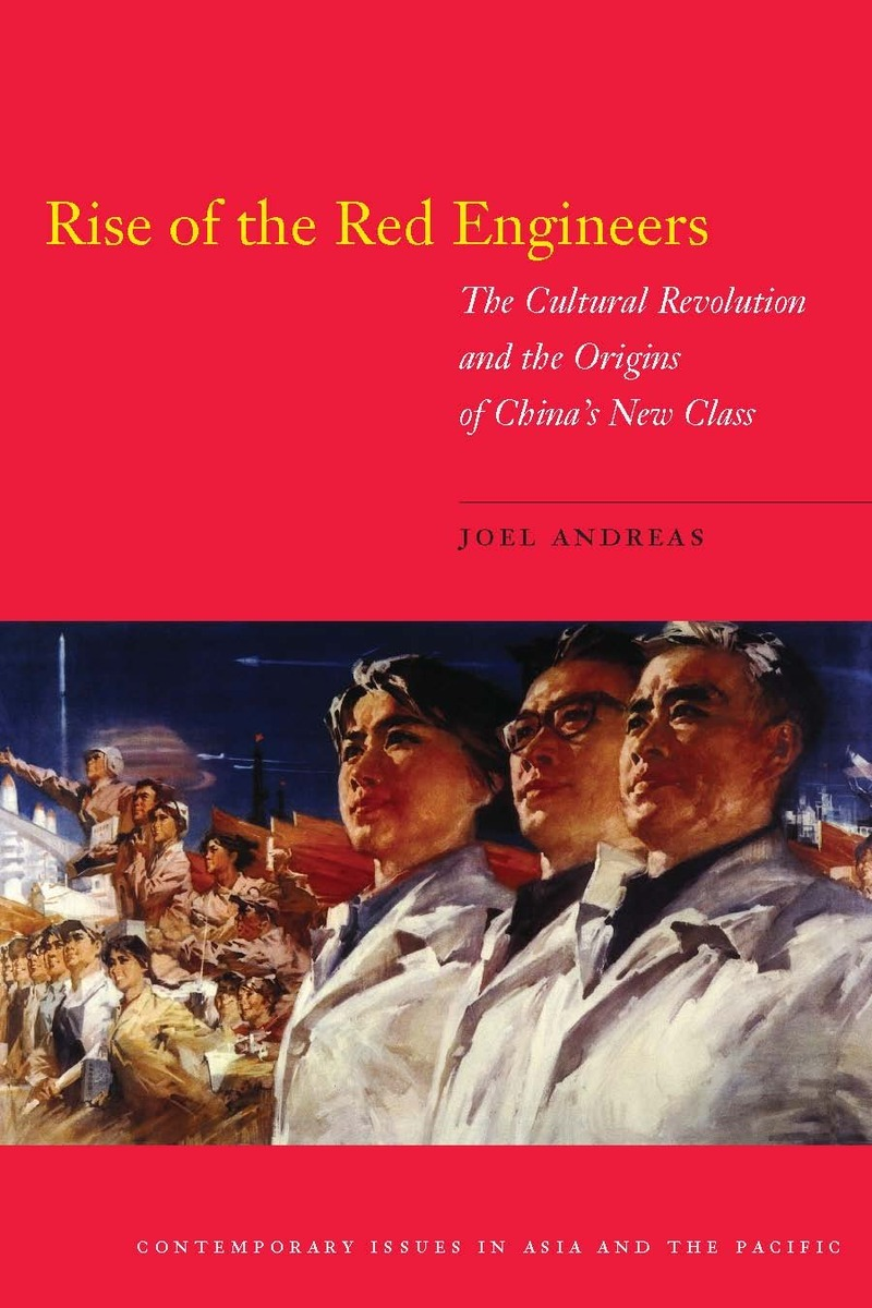 Rise Of The Red Engineers: The Cultural Revolution And The