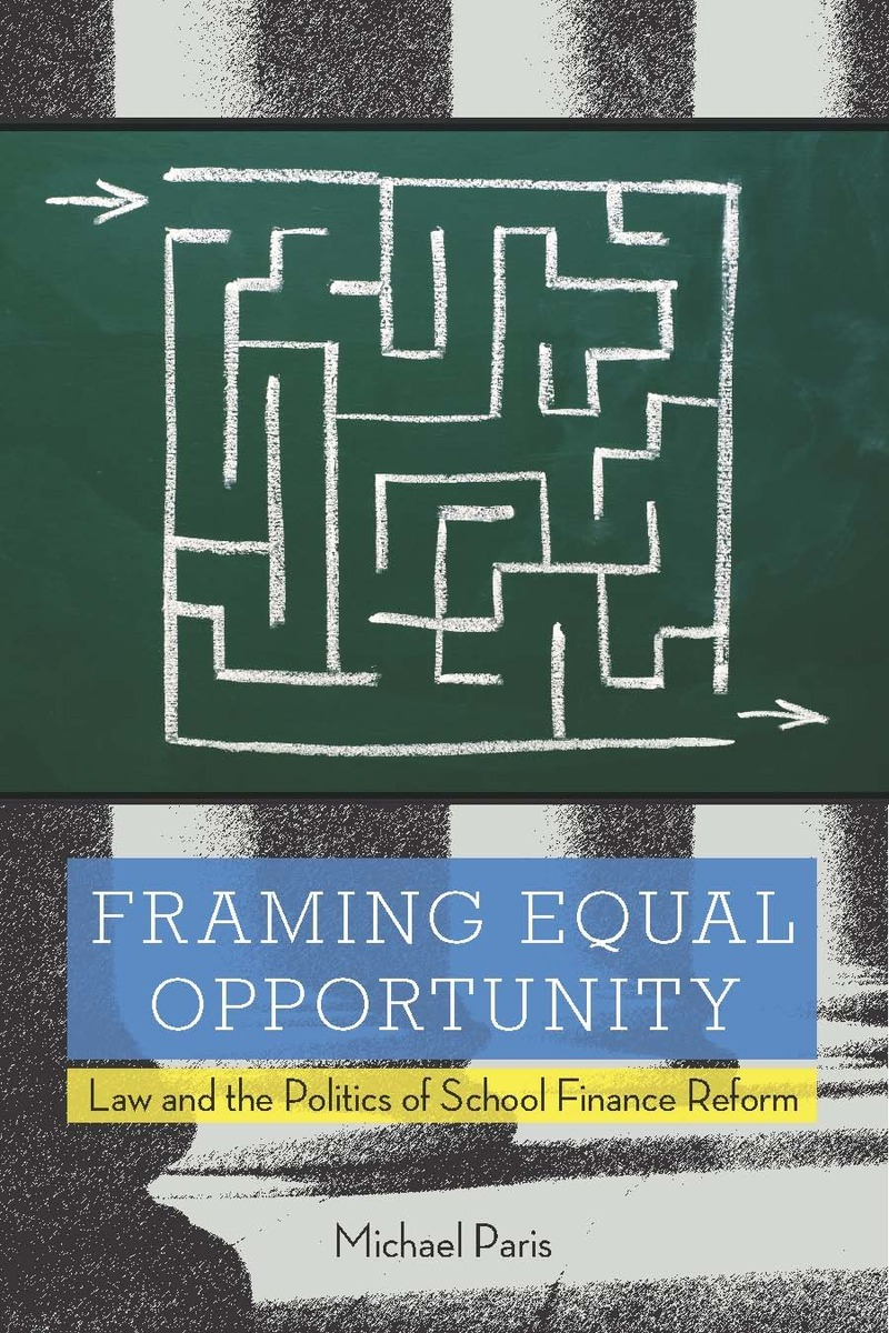 Framing Equal Opportunity: Law and the Politics of School Finance ...