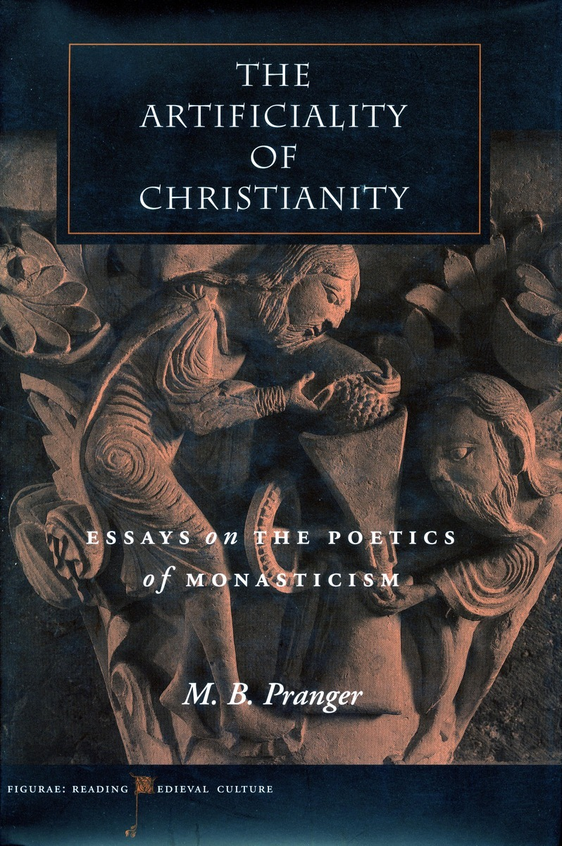 Narrative Essay Examples High School The Artificiality Of Christianity Essays On The Poetics Of Monasticism   M B Pranger Essays On Different Topics In English also Health Care Essays The Artificiality Of Christianity Essays On The Poetics Of  Essays About Science