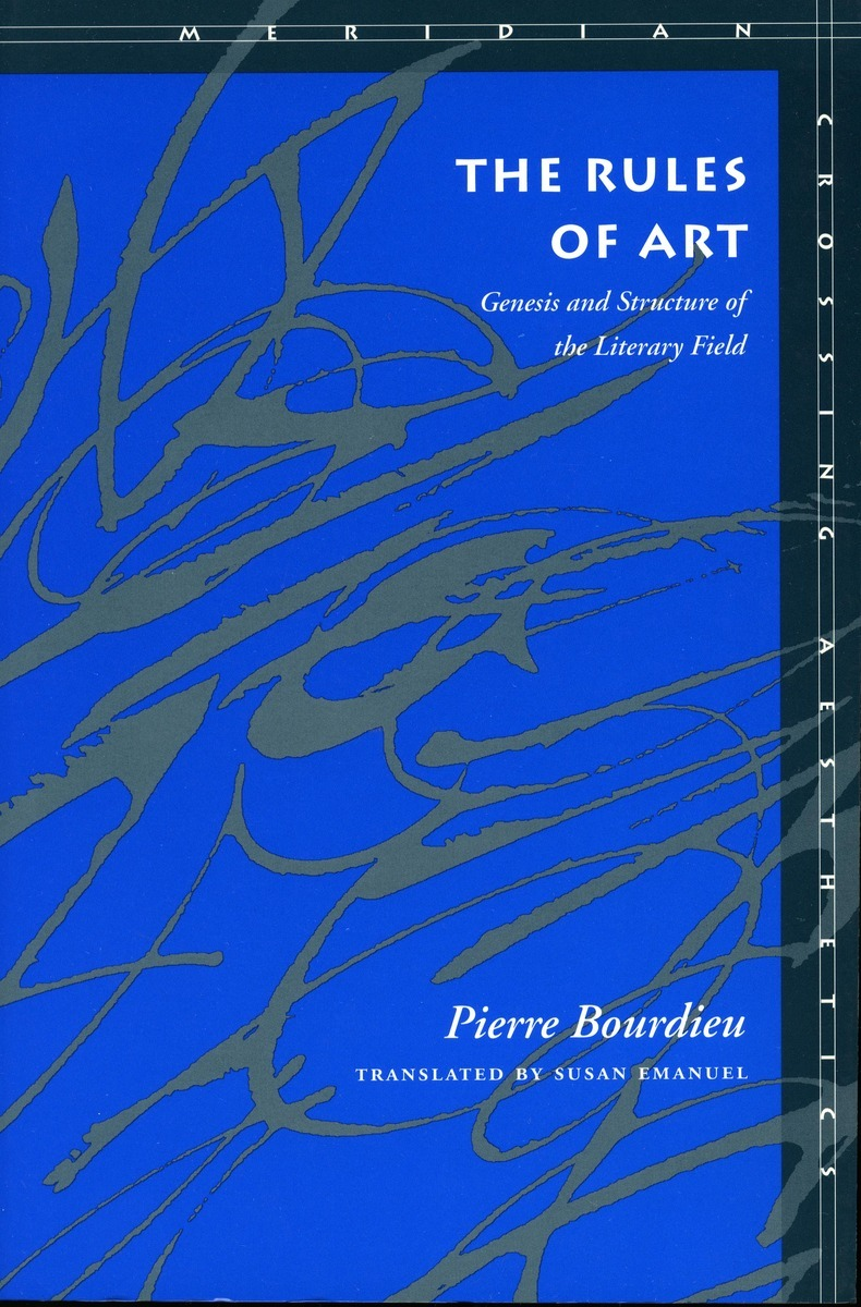 The Rules Of Art Genesis And Structure Of The Literary