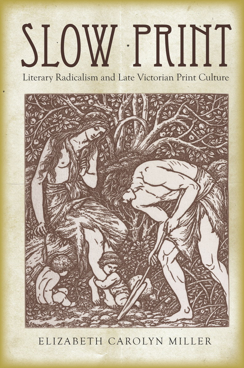 Slow Print Literary Radicalism And Late Victorian Print