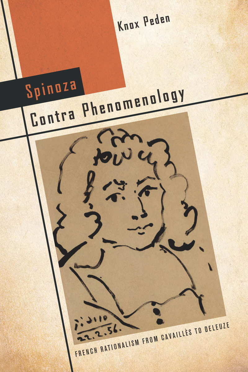 Spinoza Contra Phenomenology: French Rationalism from Cavaillès to Deleuze Book Cover