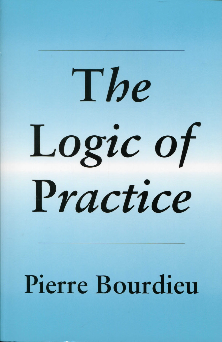The Logic Of Practice Pierre Bourdieu Translated By Richard Nice