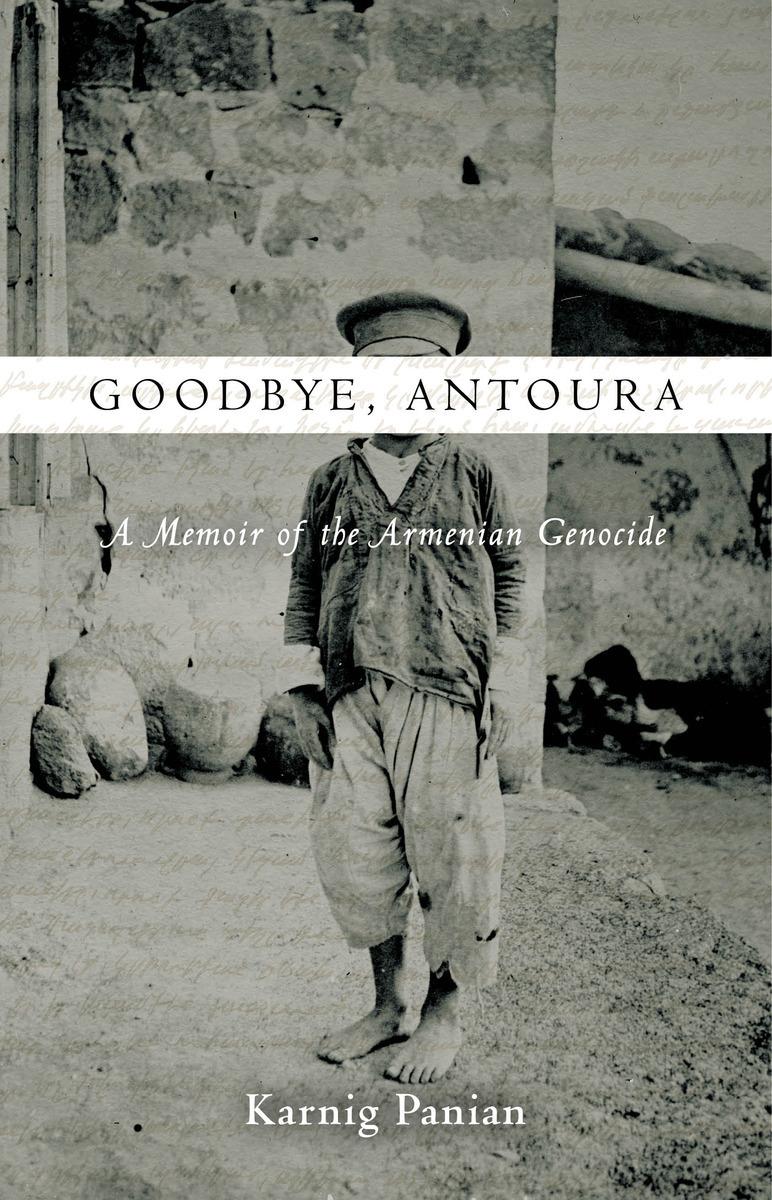 goodbye antoura a memoir of the n genocide karnig panian