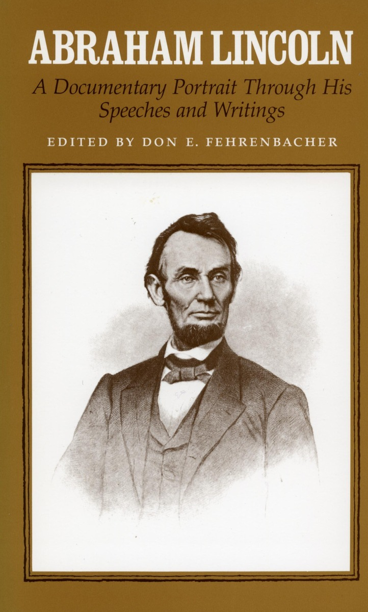 Abraham Lincoln A Documentary Portrait Through His