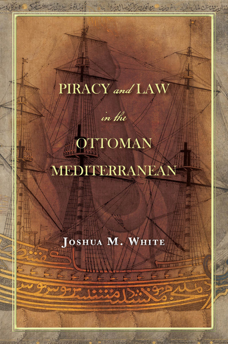 Start reading Piracy and Law in the Ottoman Mediterranean