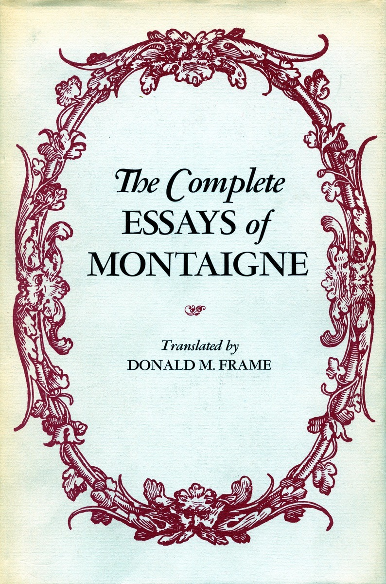 cite the complete essays of montaigne translated by donald m frame