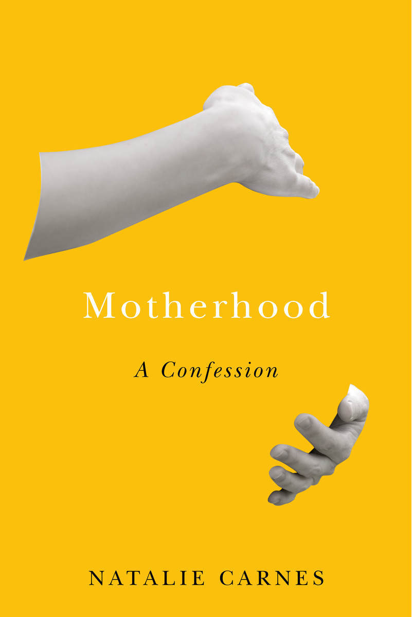 Book Review: 'Motherhood: A Confession' by Natalie Carnes