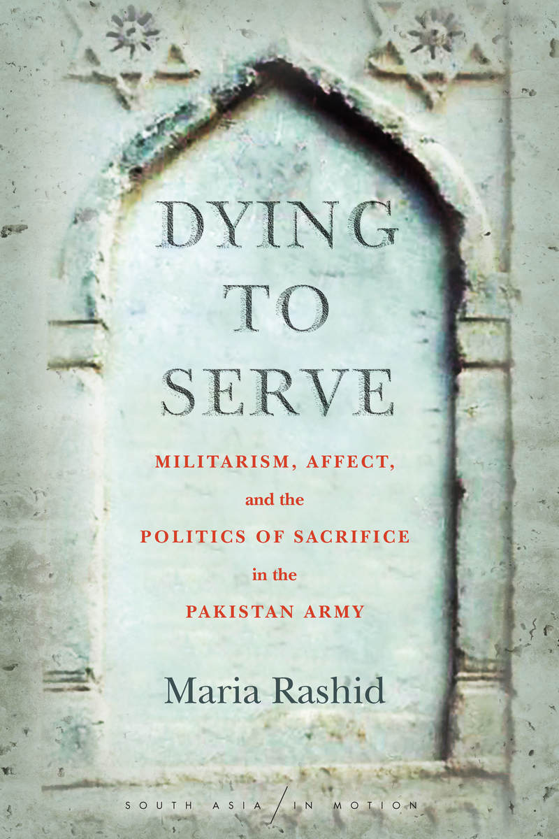 Dying to Serve: Militarism, Affect, and the Politics of Sacrifice ...