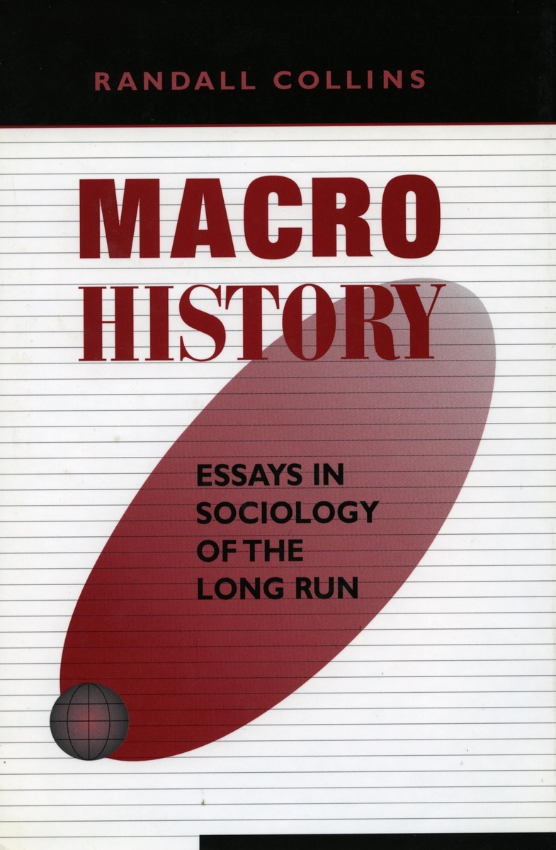 macrohistory essays in sociology of the long run randall collins
