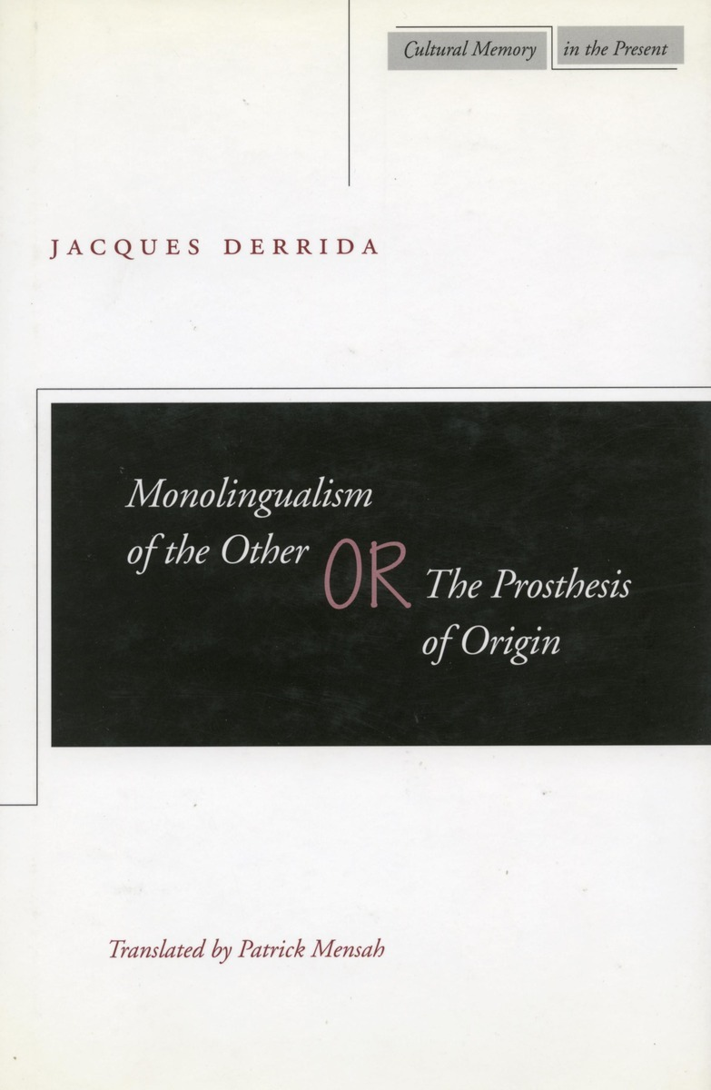 Monolingualism Of The Other Or The Prosthesis Of Origin Jacques