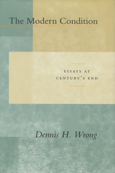 Cover of The Modern Condition by Dennis H. Wrong