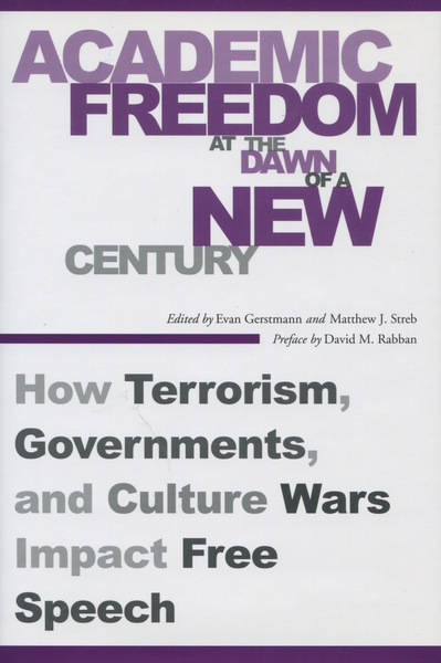 Cover of Academic Freedom at the Dawn of a New Century by Edited by Evan Gerstmann and Matthew J. Streb, Preface by David M. Rabban