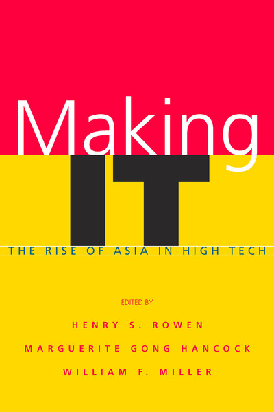 Cover of Making IT by Edited by Henry S. Rowen, Marguerite Gong Hancock, and William F. Miller