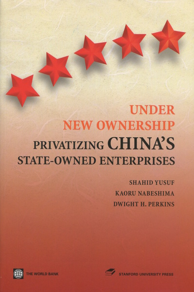 Cover of Under New Ownership by Shahid Yusuf, Dwight H. Perkins, and Kaoru Nabeshima