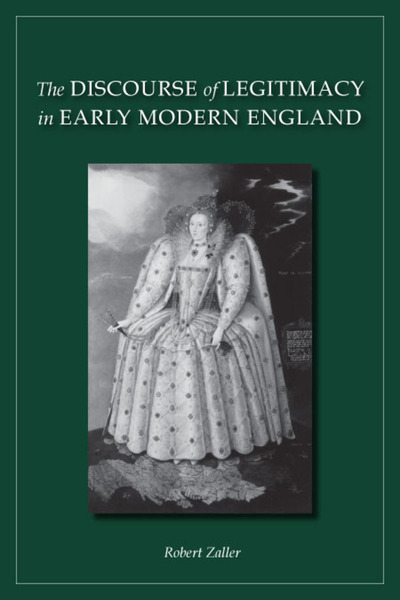 Cover of The Discourse of Legitimacy in Early Modern England by Robert Zaller