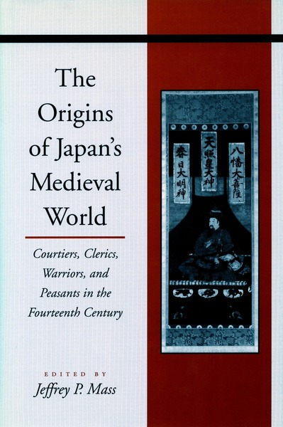 Cover of The Origins of Japan's Medieval World by Edited by Jeffrey P. Mass