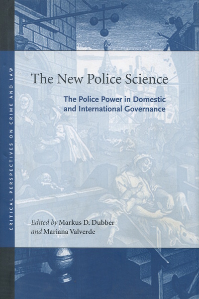 Cover of The New Police Science by Edited by Markus D. Dubber and Mariana Valverde