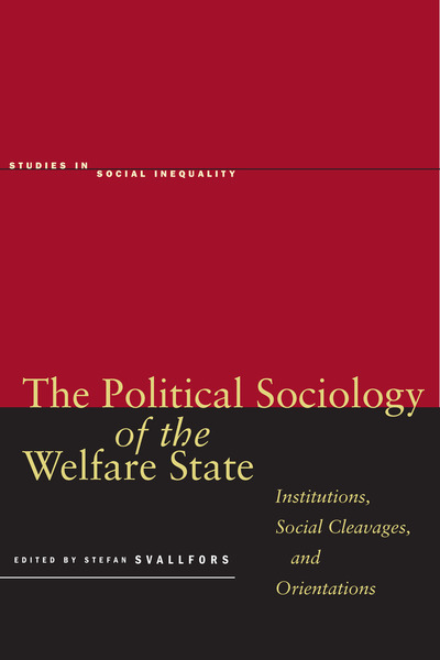 Cover of The Political Sociology of the Welfare State by Edited by Stefan Svallfors