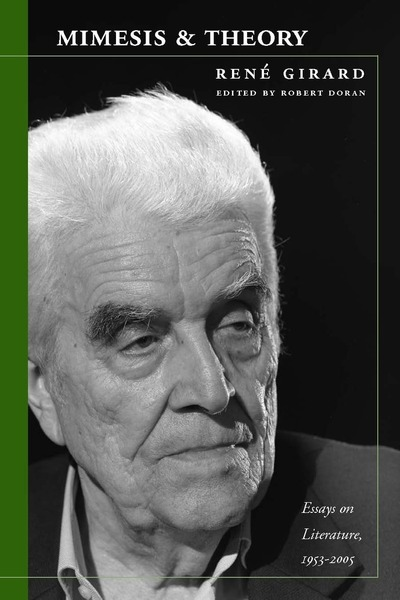 Cover of Mimesis and Theory by René Girard, Edited and with an Introduction by Robert Doran