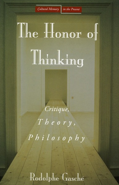 Cover of The Honor of Thinking by Rodolphe Gasché