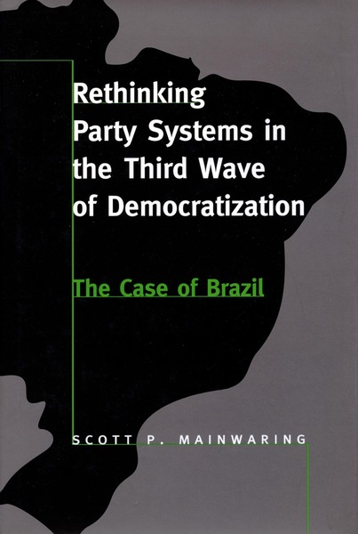 Cover of Rethinking Party Systems in the Third Wave of Democratization by Scott P. Mainwaring