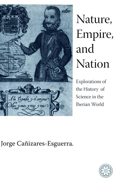 Cover of Nature, Empire, and Nation by Jorge Cañizares-Esguerra