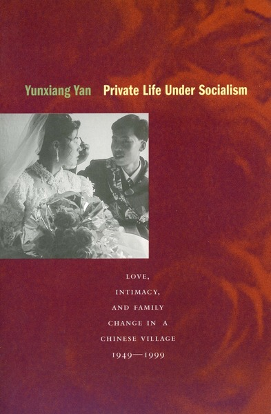 Cover of Private Life under Socialism by Yunxiang Yan
