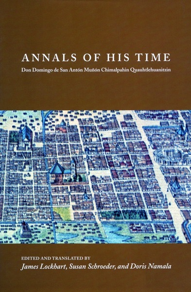 Cover of Annals of His Time by Edited and Translated by James Lockhart, Susan Schroeder, and Doris Namala