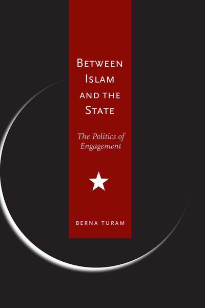 Cover of Between Islam and the State by Berna Turam