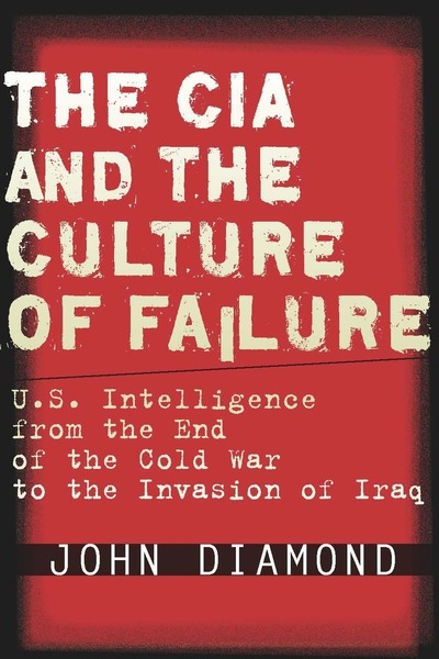 Cover of The CIA and the Culture of Failure by John Diamond