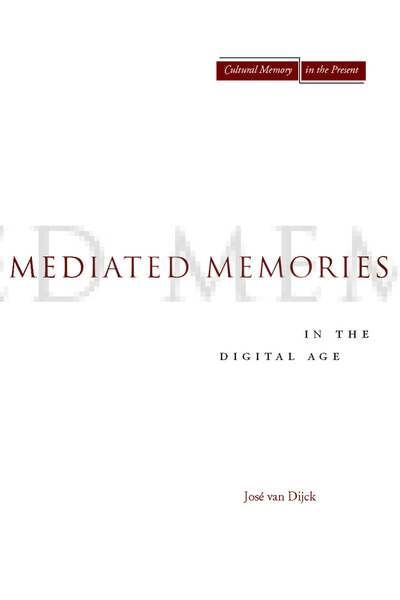 Cover of Mediated Memories in the Digital Age by José van Dijck