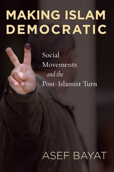 Cover of Making Islam Democratic by Asef Bayat