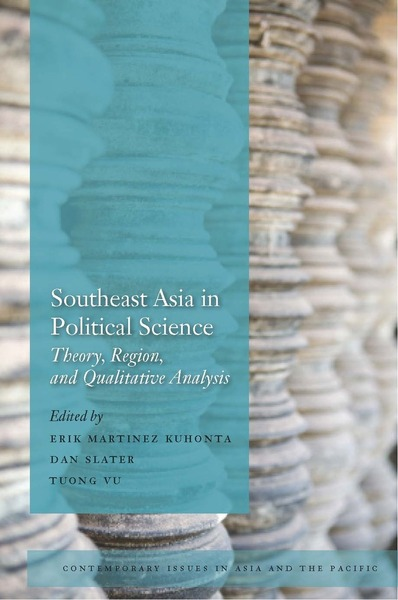 Cover of Southeast Asia in Political Science  by Edited by Erik Martinez Kuhonta, Dan Slater, and Tuong Vu