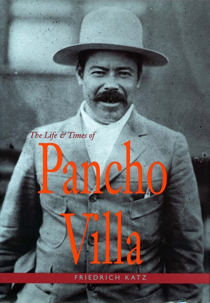 Cover of The Life and Times of Pancho Villa by Friedrich Katz