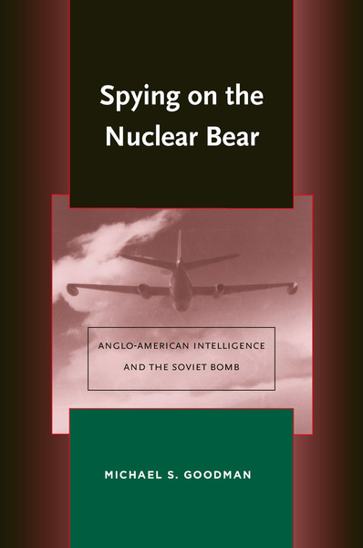 Cover of Spying on the Nuclear Bear by Michael S. Goodman
