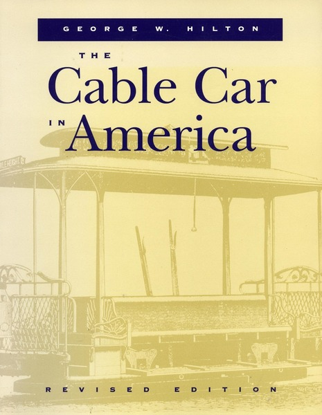 Cover of The Cable Car in America by George W. Hilton