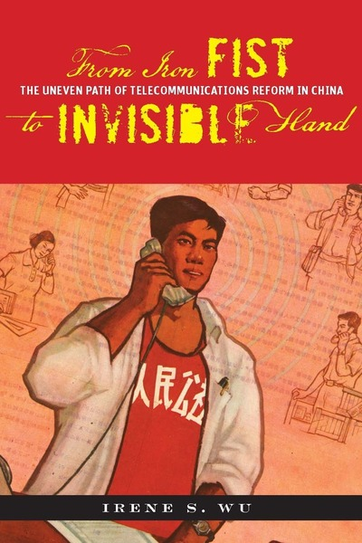 Cover of From Iron Fist to Invisible Hand by Irene S. Wu
