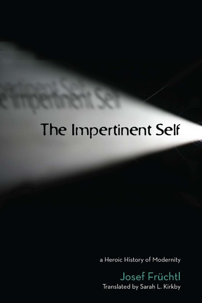 Cover of The Impertinent Self by Josef Früchtl Translated by Sarah L. Kirkby