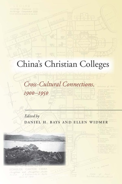 Cover of China's Christian Colleges by Daniel H. Bays and Ellen Widmer