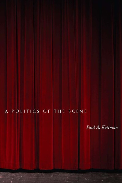 Cover of A Politics of the Scene by Paul A. Kottman