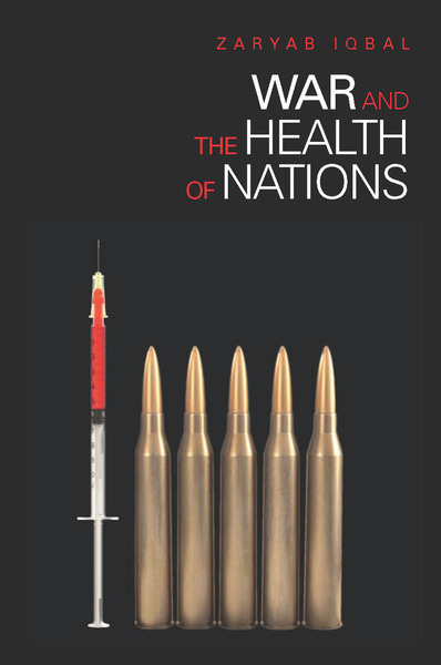 Cover of War and the Health of Nations by Zaryab Iqbal