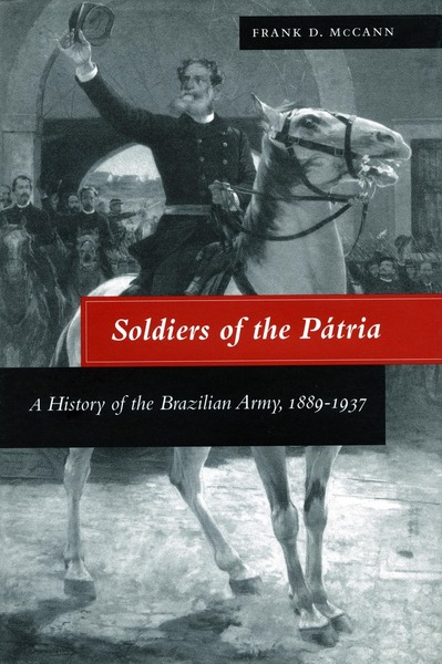 Cover of Soldiers of the Pátria by Frank D. McCann