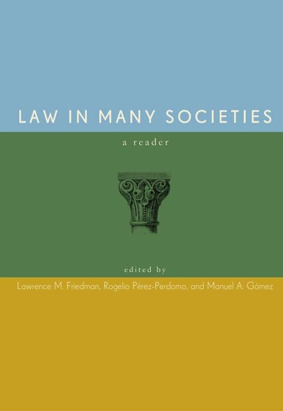 Cover of Law in Many Societies by Edited by Lawrence M. Friedman, Rogelio Pérez-Perdomo, and Manuel A