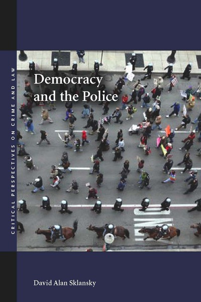 Cover of Democracy and the Police by David Alan Sklansky