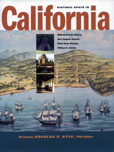 Cover of Historic Spots in California by Revised by DOUGLAS E. KYLE Mildred Brooke Hoover, Hero Eugene Rensch, Ethel Grace Rensch, and William N. Abeloe