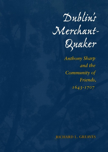 Cover of Dublin's Merchant-Quaker by Richard L. Greaves