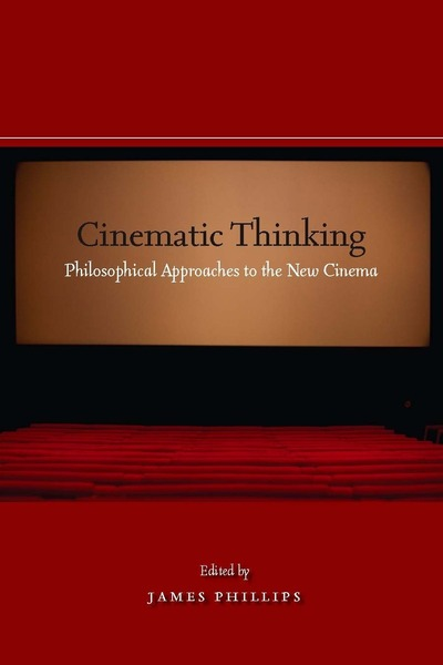 Cover of Cinematic Thinking by Edited by James Phillips